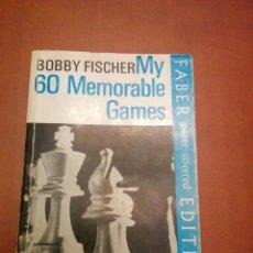 Coleccionismo deportivo: BOBBY FISCHER - MY 60 MEMORABLE GAMES. Lote 133764998