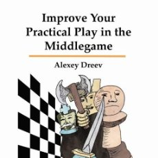 Coleccionismo deportivo: AJEDREZ. CHESS. IMPROVE YOUR PRACTICAL PLAY IN THE MIDDLEGAME - ALEXEY DREEV. Lote 133817838