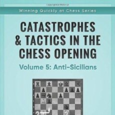 Coleccionismo deportivo: AJEDREZ. CATASTROPHES & TACTICS IN THE CHESS OPENINGS. VOLUME 5. ANTI-SICILIANS - CARSTEN HANSEN. Lote 133863502