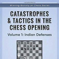 Coleccionismo deportivo: AJEDREZ. CATASTROPHES & TACTICS IN THE CHESS OPENINGS. VOLUME 1. INDIAN DEFENSES - CARSTEN HANSEN. Lote 133916154