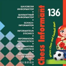 Coleccionismo deportivo: AJEDREZ. CHESS INFORMANT 136. WHERE CHESS AND FOOTBALL MEET - THE CHESS INFORMANT TEAM. Lote 134550966