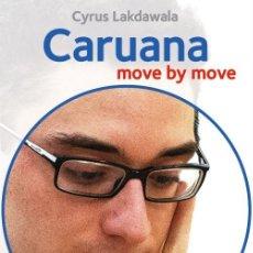 Coleccionismo deportivo: AJEDREZ. CHESS. CARUANA. MOVE BY MOVE - CYRUS LAKDAWALA. Lote 134660834