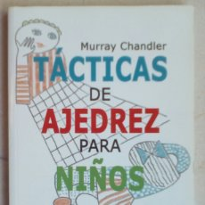 Coleccionismo deportivo: TÁCTICAS DE AJEDREZ PARA NIÑOS. MURRAY CHANDLER. Lote 138860657
