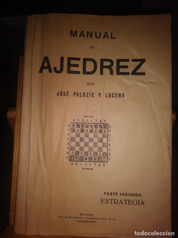 MANUAL DE AJEDREZ. JOSÉ PALUZIE Y LUCENA. PARTE SEGUNDA. ESTRATEGIA. (Coleccionismo Deportivo - Libros de Ajedrez)