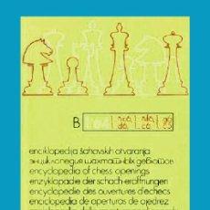 Coleccionismo deportivo: AJEDREZ ENCICLOPEDIA DE APERTURAS B (SEMIABIERTAS MENOS FRANCESA). Lote 138914418