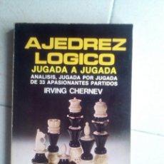 Coleccionismo deportivo: AJEDREZ LÓGICO JUGADA A JUGADA. IRVING CHERNEV. Lote 139710166