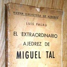 Coleccionismo deportivo: EL EXTRAORDINARIO AJEDREZ DE MIGUEL TAL POR LUIS PALAU DE ED. SOPENA ARGENTINA EN BUENOS AIRES 1962. Lote 140164670
