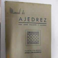 Coleccionismo deportivo: MANUAL DE AJEDREZ. JOSE PALUZÍE Y LUCENA. 1958. PARTE PRIMERA Y PRELIMINARES.. Lote 140431126