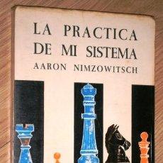 Coleccionismo deportivo: LA PRÁCTICA DE MI SISTEMA POR AARON NIMZOWITCH DE EDITORIAL RICARDO AGUILERA EN MADRID 1968. Lote 139693074