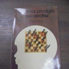 Coleccionismo deportivo: LOS NIÑOS PRODIGIO DEL AJEDREZ, PABLO MORAN. COLECCION ESCAQUES.EDICIONES MARTINEZ ROCA. 1973.. Lote 142497078