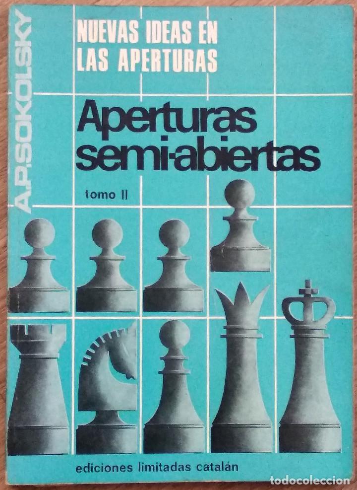 Coleccionismo deportivo: NUEVAS IDEAS EN LAS APERTURAS - A.P. SOKOLSKY - TRES TOMOS (COLECCIÓN COMPLETA) - AÑO 1967 - Foto 5 - 142900982