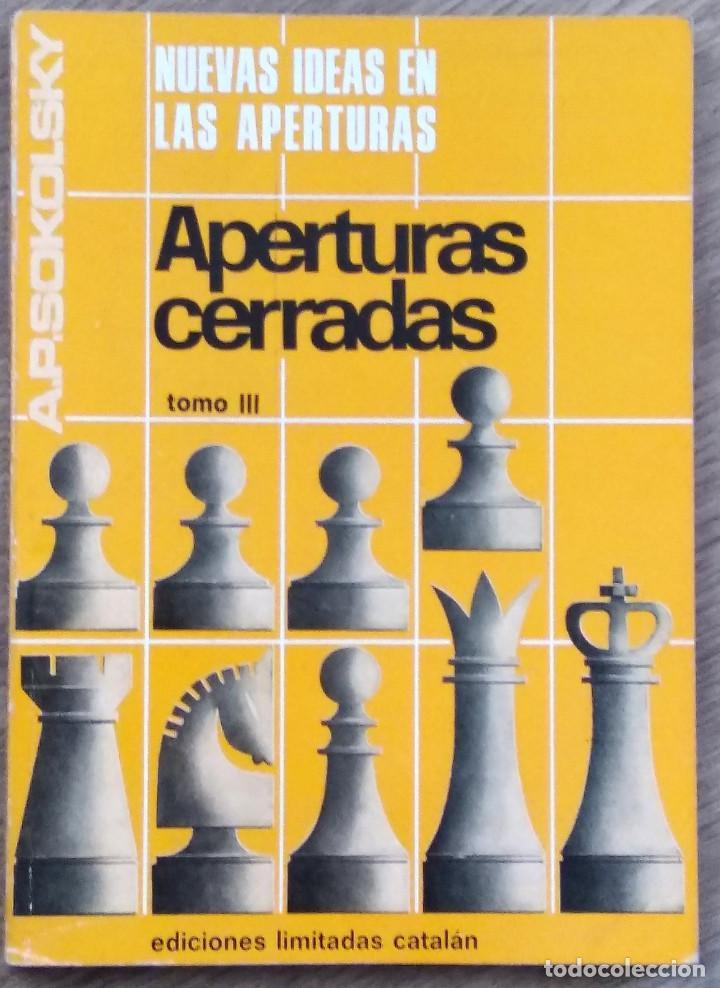 Coleccionismo deportivo: NUEVAS IDEAS EN LAS APERTURAS - A.P. SOKOLSKY - TRES TOMOS (COLECCIÓN COMPLETA) - AÑO 1967 - Foto 7 - 142900982