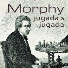 Coleccionismo deportivo: AJEDREZ. MORPHY JUGADA A JUGADA - ZENÓN FRANCO. Lote 143682622
