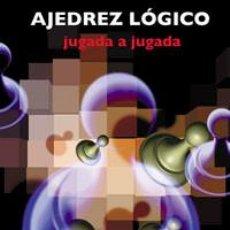 Coleccionismo deportivo: AJEDREZ LÓGICO. JUGADA A JUGADA (LIBRO+CD ROM) - IRVING CHERNEV. Lote 143685042