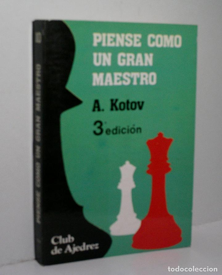PIENSE COMO UN GRAN MAESTRO. KOTOV ALEXANDER. 1985 (Coleccionismo Deportivo - Libros de Ajedrez)