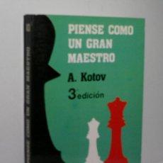 Coleccionismo deportivo: PIENSE COMO UN GRAN MAESTRO. KOTOV ALEXANDER. 1985. Lote 143893494