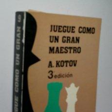 Coleccionismo deportivo: JUEGUE COMO UN GRAN MAESTRO. KOTOV ALEXANDER. 1989. Lote 143893538