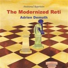 Coleccionismo deportivo: AJEDREZ. CHESS. THE MODERNIZED RETI - EXT. NEW EDI. A COMPLETE REPERTOIRE FOR WHITE - ADRIEN DEMUTH. Lote 144166610