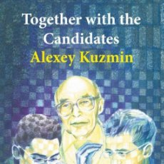Coleccionismo deportivo: AJEDREZ. CHESS. TOGETHER WITH THE CANDIDATES - ALEXEY KUZMIN. Lote 144167458