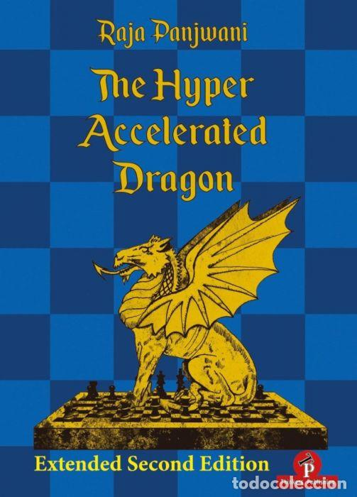Coleccionismo deportivo: Ajedrez. Chess. The Hyper Accelerated Dragon Ext Sec Edi A Full Repertoire for Black - Raja Panjwani - Foto 1 - 144177398