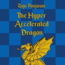 Coleccionismo deportivo: AJEDREZ. CHESS. THE HYPER ACCELERATED DRAGON EXT SEC EDI A FULL REPERTOIRE FOR BLACK - RAJA PANJWANI. Lote 144177398