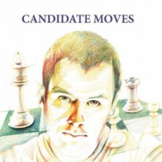Coleccionismo deportivo: AJEDREZ. CHESS. CANDIDATE MOVES. A GRANDMASTER'S METHOD - CHRISTIAN BAUER. Lote 144208230