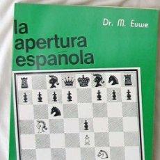 Collectionnisme sportif: LA APERTURA ESPAÑOLA TOMO I - M. EUWE - ED. LIMITADAS CATALAN 1981 - VER INDICE. Lote 144795110