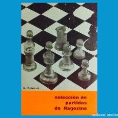 Coleccionismo deportivo: AJEDREZ SELECCIÓN DE PARTIDAS DE RAGOZINE. 1969. BOTVINNIK CHESS. Lote 144877034