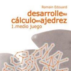 Coleccionismo deportivo: CHESS. DESARROLLE SU CÁLCULO EN AJEDREZ 1. MEDIO JUEGO - ROMAIN EDOUARD. Lote 147091778