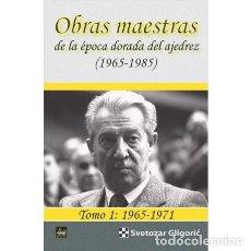 Coleccionismo deportivo: OBRAS MAESTRAS DE LA ÉPOCA DORADA DEL AJEDREZ (1965-1985) TOMO 1. 1965-1971 - SVETOZAR GLIGORIC. Lote 145129230