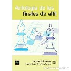 Coleccionismo deportivo: AJEDREZ. CHESS. ANTOLOGÍA DE LOS FINALES DE ALFIL - JACINTO GIL SIERRA. Lote 145197570