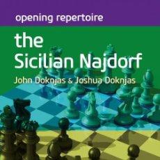 Coleccionismo deportivo: AJEDREZ. CHESS. OPENING REPERTOIRE. THE SICILIAN NAJDORF - JOHN DOKNJAS/JOSHUA DOKNJAS. Lote 145234430