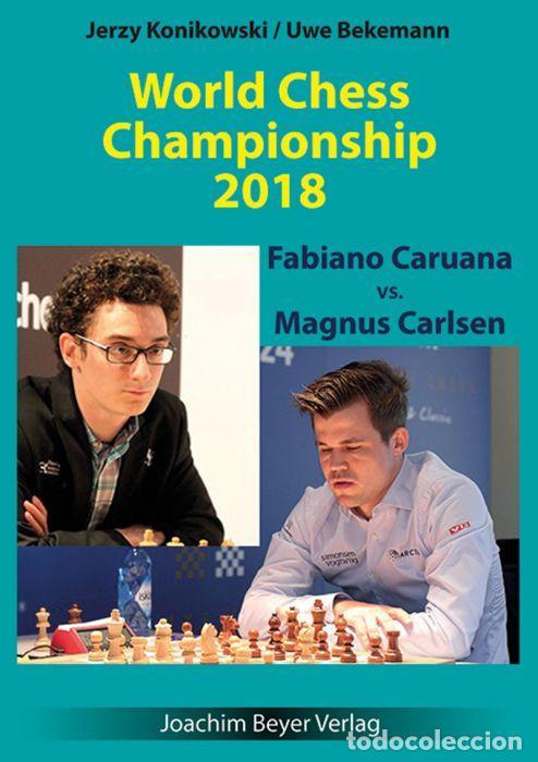 AJEDREZ. WORLD CHESS CHAMPIONSHIP 2018. FABIANO CARUANA VS. MAGNUS CARLSEN - KONIKOWSKI/BEKEMANN (Coleccionismo Deportivo - Libros de Ajedrez)