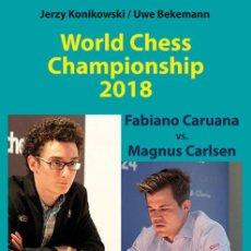 Coleccionismo deportivo: AJEDREZ. WORLD CHESS CHAMPIONSHIP 2018. FABIANO CARUANA VS. MAGNUS CARLSEN - KONIKOWSKI/BEKEMANN. Lote 145241346