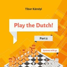Coleccionismo deportivo: AJEDREZ. CHESS. PLAY THE DUTCH. PART 2. SYSTEMS WITH G3 - TIBOR KAROLYI. Lote 145264490
