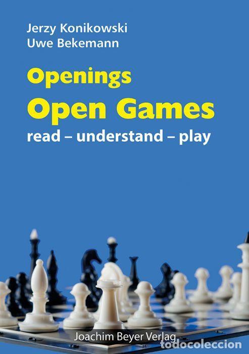 AJEDREZ. CHESS. OPENINGS. OPEN GAMES. READ-UNDERSTAND-PLAY - JERZY KONIKOWSKI/UWE BEKEMANN (Coleccionismo Deportivo - Libros de Ajedrez)