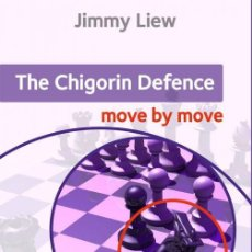 Coleccionismo deportivo: AJEDREZ. CHESS. THE CHIGORIN DEFENCE. MOVE BY MOVE - JIMMY LIEW. Lote 145290026