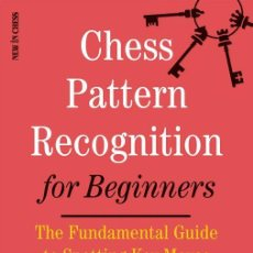 Coleccionismo deportivo: AJEDREZ. CHESS PATTERN RECOGNITION FOR BEGINNERS - ARTHUR VAN DE OUDEWEETERING. Lote 145379034