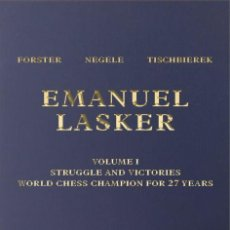 Coleccionismo deportivo: AJEDREZ. CHESS. EMANUEL LASKER VOLUME 1 - RICHARD FORSTER/MICHAEL NEGELE/RAJ TISCHBIEREK (CARTONÉ). Lote 145379654