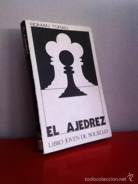 EL AJEDREZ. ROMÁN TORAN 1972 (Coleccionismo Deportivo - Libros de Ajedrez)