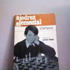 Coleccionismo deportivo: AJEDREZ ELEMENTAL V.N PANOV. ESCAQUES. 1971. Lote 146571126