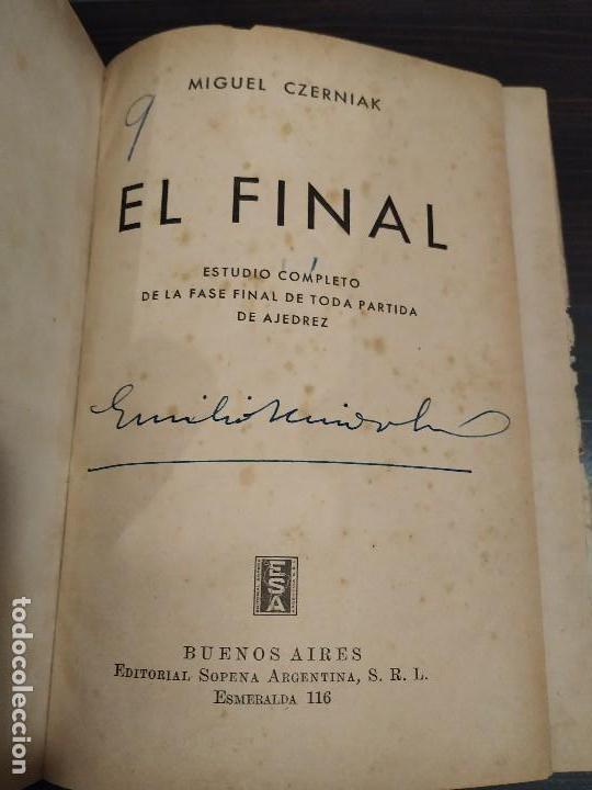 EL FINAL -ESTUDIO COMPLETO DE TODA PARTIDA DE AJEDREZ. MIGUEL CZERNIAK. BUENOS AIRES 1941,1ªEDICIÓN. (Coleccionismo Deportivo - Libros de Ajedrez)