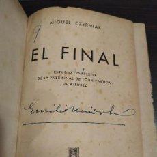 Coleccionismo deportivo: EL FINAL -ESTUDIO COMPLETO DE TODA PARTIDA DE AJEDREZ. MIGUEL CZERNIAK. BUENOS AIRES 1941,1ªEDICIÓN.. Lote 146887078