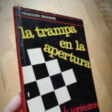 Coleccionismo deportivo: LIBRO AJEDREZ - LA TRAMPA EN LA APERTURA - WEINSTEIN ESCAQUES - MR MARTINEZ ROCA. Lote 146919366