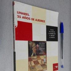 Colecionismo desportivo: LINARES, 25 AÑOS DE AJEDREZ / ILLESCAS, RODRÍGUEZ, UBILAVA, MARTÍN / AYTO. DE LINARES 1ª EDIC. 2003. Lote 147010746