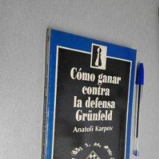 Coleccionismo deportivo: CÓMO GANAR CONTRA LA DEFENSA GRÜNFELD / ANATOLI KARPOV / ZUGARTO EDICIONES 1992. Lote 147321138