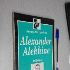 Coleccionismo deportivo: ALEXANDER ALEKHINE / D. BJELICA / REYES DEL AJEDREZ - ZUGARTO EDICIONES 1993. Lote 147322082