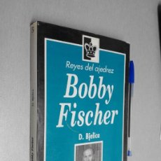 Coleccionismo deportivo: BOBBY FISCHER / D. BJELICA / REYES DEL AJEDREZ - ZUGARTO EDICIONES 1992. Lote 147322726