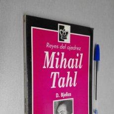 Coleccionismo deportivo: MIHAIL TAHL / D. BJELICA / REYES DEL AJEDREZ - ZUGARTO EDICIONES 1992. Lote 147323046