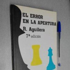 Coleccionismo deportivo: EL ERROR EN LA APERTURA / R. AGUILERA / CLUB DE AJEDREZ - ED. FUNDAMENTOS 1999. Lote 147323830